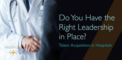 Talent Acquisition In Hospitals