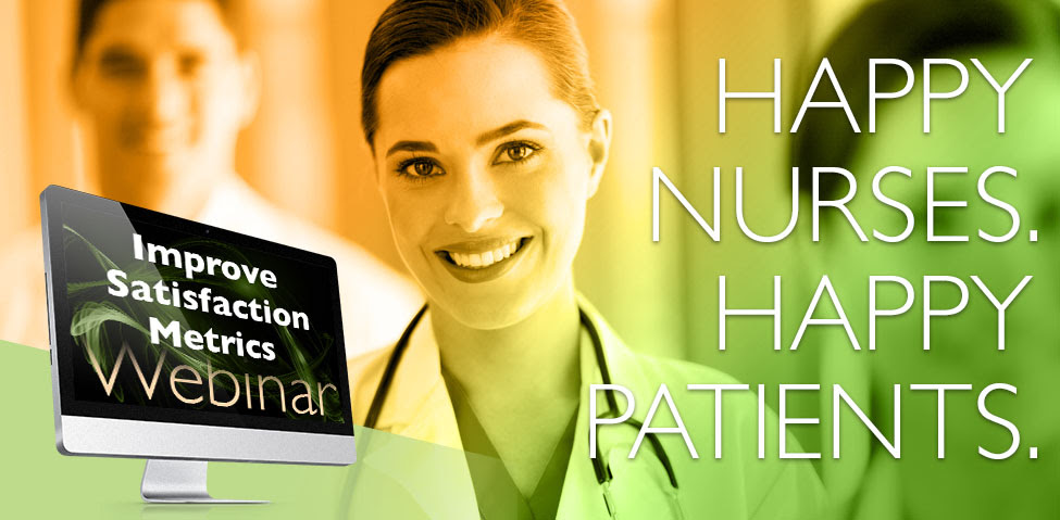 Improving Satisfaction Metrics – Happy Nurses and Patients