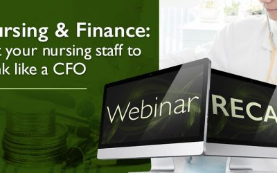 Nursing and Finance: Get Your Nursing Staff to Think Like a CFO