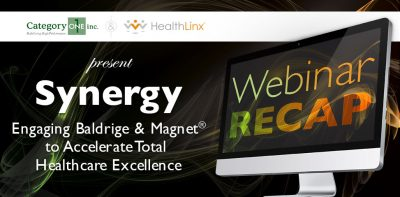 Engaging Baldrige and Magnet to Accelerate Total Healthcare Excellence