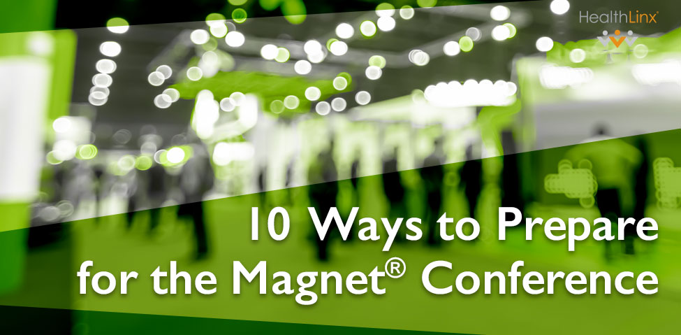 10 Ways to Prepare for the ANCC National Magnet Conference