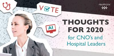 Thoughts for 2020 – CNO's and Hospital Leaders